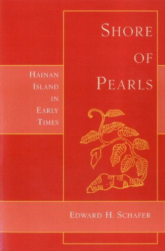 Shore of Pearls: Hainan Island in Early Times (1891640526) by Edward H. Schafer