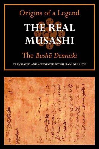 9781891640568: The Real Musashi: The Origins of a Legend/ The Bushu Denraiki