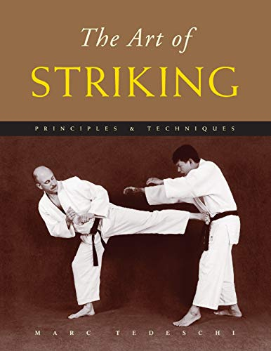 9781891640773: The Art of Striking: Principles & Techniques