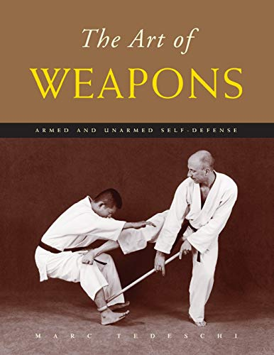 9781891640797: The Art of Weapons: Armed and Unarmed Self-Defense