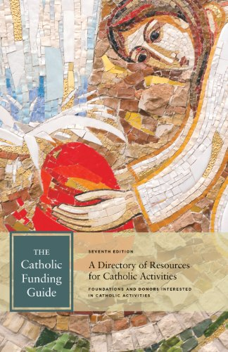 The Catholic Funding Guide, Seventh Edition: FADICA; Inc.
