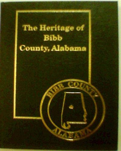 9781891647086: The heritage of Bibb County, Alabama (Heritage of Alabama series)