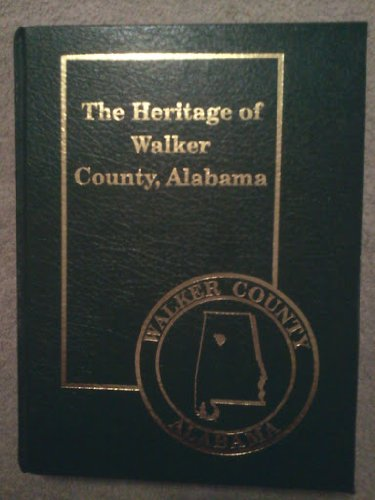 9781891647246: The heritage of Walker County, Alabama (Heritage of Alabama series)