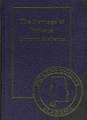 9781891647307: The heritage of Pickens County, Alabama (Heritage of Alabama series)