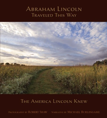 9781891650253: Abraham Lincoln Traveled This Way The America Lincoln Knew