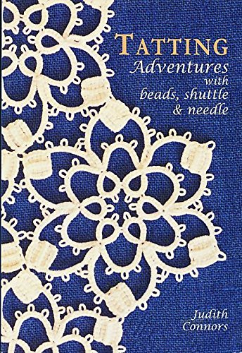 9781891656224: Tatting Adventures with Beads, Shuttle and Needle