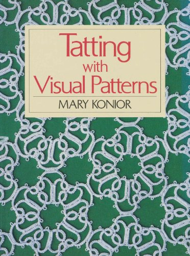 Tatting With Visual Patterns (9781891656439) by Mary Konior