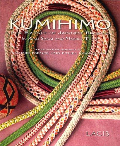 Kumihimo: The Essence of Japanese Braiding: Aikko Sakai; Makiko