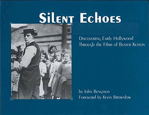 9781891661068: Silent Echoes: Discovering Early Hollywood Through the Films of Buster Keaton