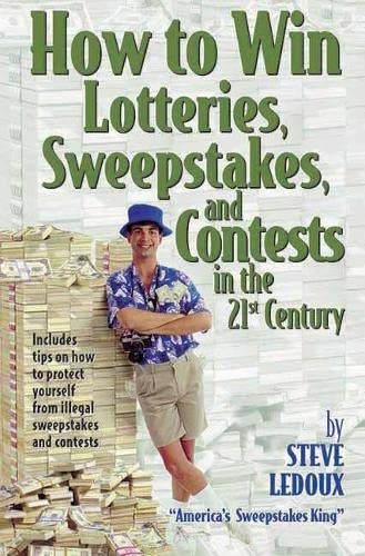 9781891661075: How to Win Lotteries, Sweepstakes, and Contests in the 21st Century