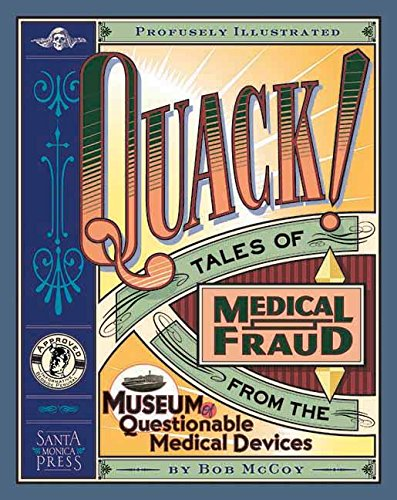 9781891661105: Quack!: Tales of Medical Fraud from the Museum of Questionable Medical Devices