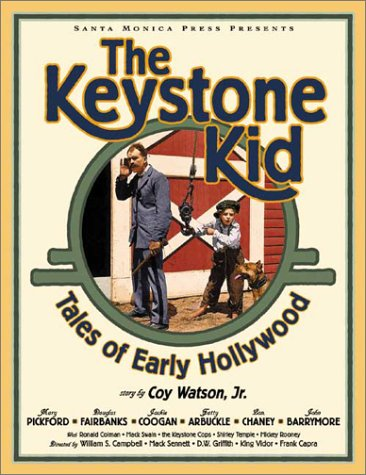 The Keystone Kid: Tales of Early Hollywood: Watson, Coy