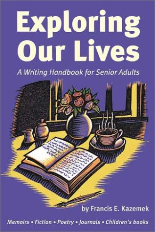 9781891661266: Exploring Our Lives: A Writing Handbook for Senior Adults