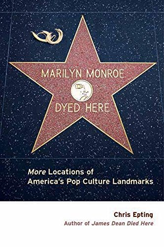 9781891661396: Marilyn Monroe Dyed Here: More Locations of America's Pop Culture Landmarks