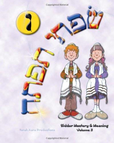 Siddur Mastery and Meaning, Volume 3: Jane Golub; Joel