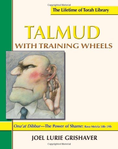 9781891662874: Talmud with Training Wheels: Ona'at Dibbur The Power of Shame (Lifetime of Torah Library)