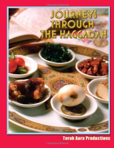 Journeys Through The Haggadah: Torah Aura Productions