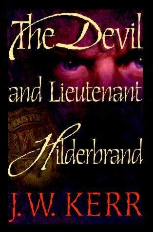 THE DEVIL AND LIEUTENANT HILDERBRAND: Kerr, J. W.