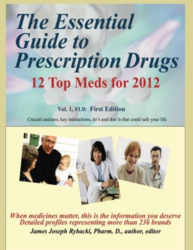 9781891678455: The Essential Guide to Prescription Drugs: 12 Top Meds for 2012 (Volume 1)