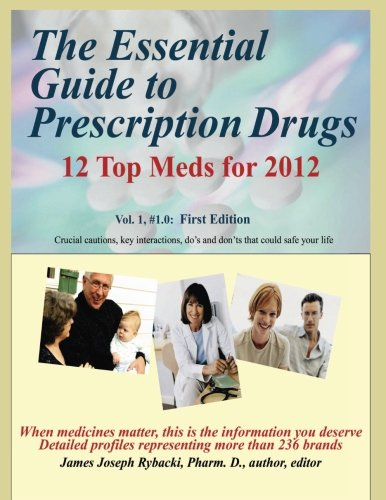 9781891678523: The Essential Guide to Prescription Drugs: 12 Top Meds for 2012 (Volume 1)