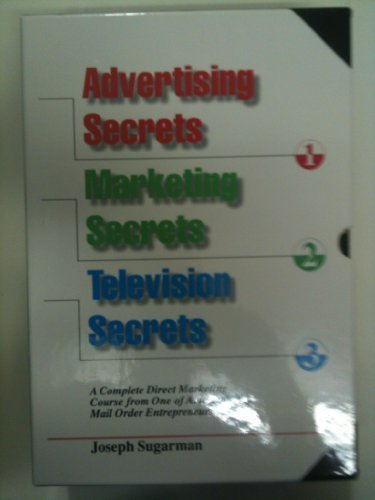 Complete Direct Marketing Course: Advertising Secrets; Marketing Secrets; Television Secrets (Advert (1891686208) by Joseph Sugarman