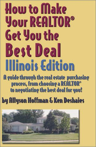 How to Make Your Realtor Get You the Best Deal: Illinois: Allyson Hoffman, Ken Deshaies