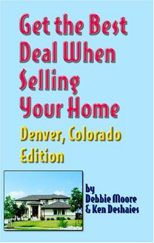 9781891689406: Get the Best Deal When Selling Your Home: Denver, Colorado Edition