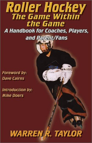 9781891689826: Roller Hockey: The Game Within the Game : A Player and Coach Handbook