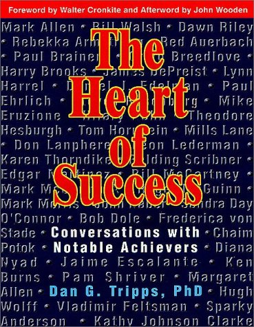 The Heart of Success: Conversations with Notable: Foreword by Walter