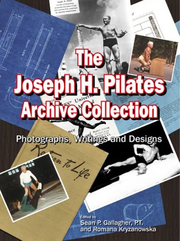 9781891696138: Joseph H. Pilates Archive Collection: The Photographs, Writings and Designs