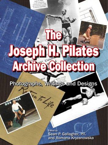 Joseph H. Pilates Archive Collection: The Photographs,: Sean P. Gallagher