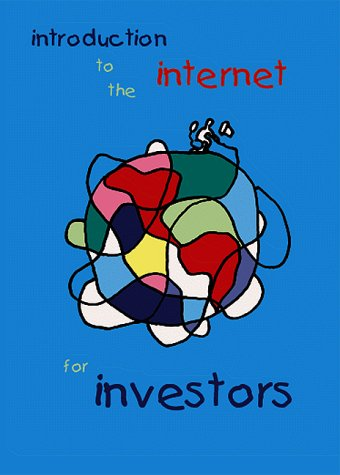 9781891706035: An Introduction to the Internet for Investors