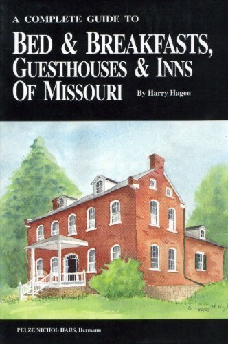9781891708046: A complete guide to bed & breakfasts, guesthouses & inns of Missouri