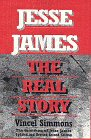 Jesse James: The real story: Simmons, Vincel