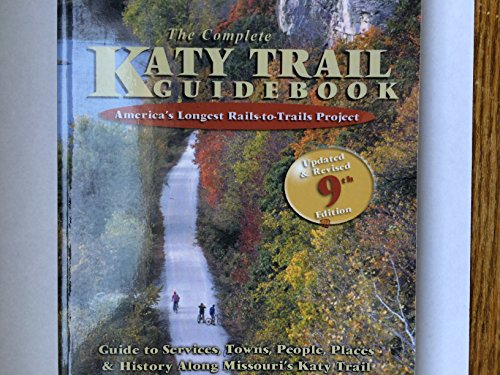 The Complete Katy Trail Guidebook (Show Me Series): Dufur, Brett