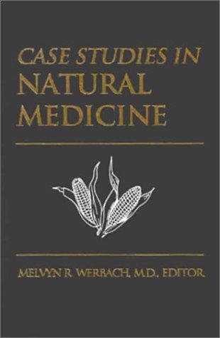 9781891710025: Case Studies in Natural Medicine