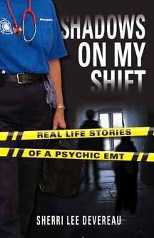 SHADOWS ON MY SHIFT: Real Life Stories Of A Psychic E.M.T.