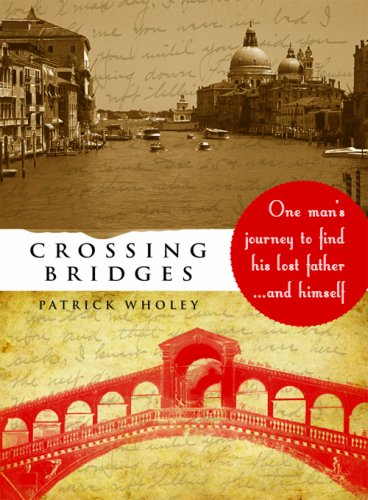 9781891724169: Crossing Bridges: One Man's Journey to Find His Lost Father...and Himself