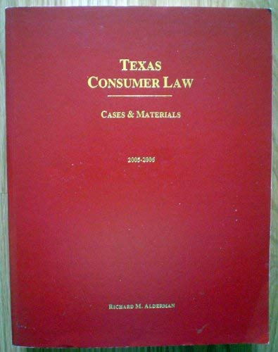 9781891732720: TEXAS CONSUMER LAW Cases & Materials 8/e 2005-2007 by Richard M. Alderman
