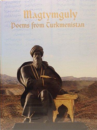 Magtymguly: Poems from Turkmenistan = Magtymguly: Saylanan Eserler: Magtymguly; Berdimuhamedov, ...