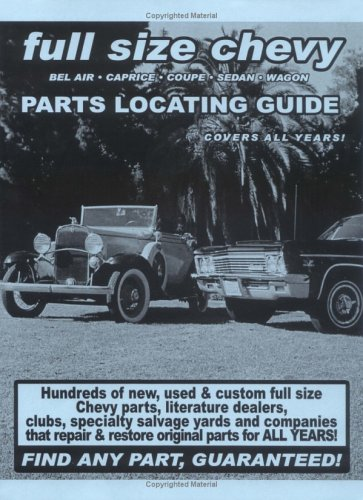 9781891752162: Full Size Chevy / Impala / Bel Air / Caprice / Coupe / Sedan / Wagon Parts Locating Guide