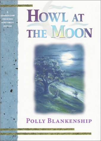 Howl at the Moon: Blankenship, Polly