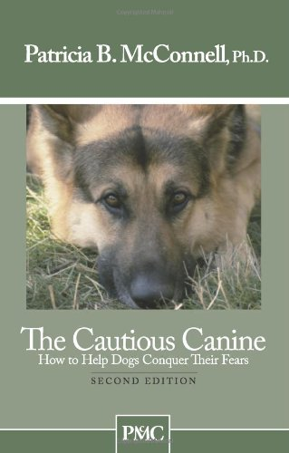 9781891767005: The Cautious Canine-How to Help Dogs Conquer Their Fears