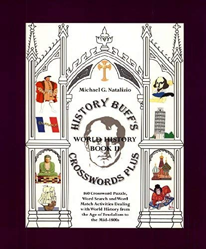 9781891769306: History Buff's Crosswords Plus Work History Book II: 200 Crossword Puzzle, Word Search & Word Match Activities Dealing With World History from the Renaissance to Modern Times