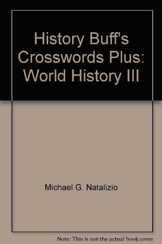 9781891769344: History Buff's Crosswords Plus: World History III
