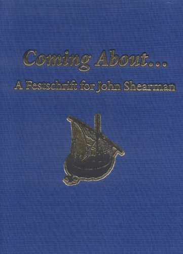 Coming About: Festschrift for John Shearman: Mathew, Louisa
