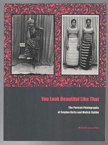 9781891771200: You Look Beautiful Like That: The Portrait Photographs of Seydou Keita and Malick Sidibe