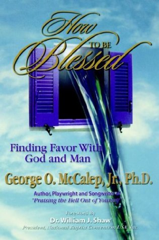 How to be Blessed: McCalep, George O. Jr.