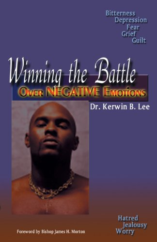 9781891773464: Winning the Battle Over Negative Emotions