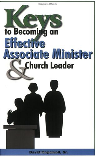 9781891773594: Keys to Becoming an Effective Associate Minister & Church Leader